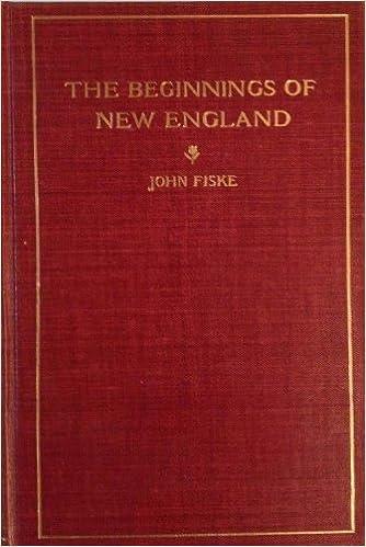 The Beginnings of New England 1889 John Fiske