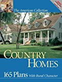 home design ideas Country Homes: 165 Plans with Rural Character (American Collection)