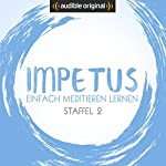 Impetus - Einfach meditieren lernen: Staffel 2 (Original Podcast) | Oliver Wunderlich