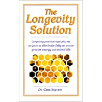The Longevity Solution: Compelling Proof That Royal Jelly Has the Power to Eliminate...