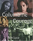 img - for Columbine Courage Rock-solid Faith book / textbook / text book