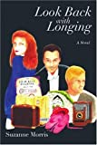 Look Back with Longing, Suzanne Morris, 0595366538