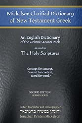 Mickelson Clarified Dictionary of New Testament Greek: A Hebraic-Koine Greek to English Dictionary of the Textus Receptus, the 1550 Stephanus