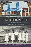 Remembering Jacksonville: By the Wayside (American Chronicles)