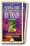 National Parks of the West By Train [VHS]