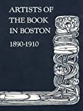 Artists of the Book in Boston, 1890-1910, Nancy Finlay, 0914630253
