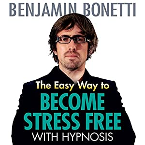 The Easy Way to Become Stress Free with Hypnosis Speech