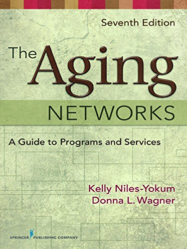 The Aging Networks: A Guide to Programs and Services, 7th Edition