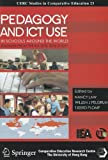 Pedagogy and ICT Use in Schools Around the World : Findings from the IEA Sites 2006 Study, Law, Nancy and Pelgrum, Willem J., 9628093657