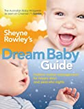 Dream Baby Guide, Sheyne Rowley, 1741753252
