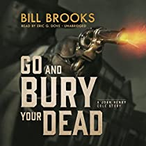GO AND BURY YOUR DEAD: THE JOHN HENRY COLE SERIES, BOOK 6