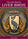 The Little Book of Liver Birds by David Cottrell front cover