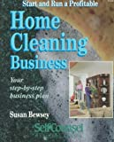 Start and Run a Profitable Home Cleaning Business, Susan Bewsey, 1551800063
