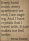 ''Every hotel room, every apartment we...'' quote by Jenna Dewan, laser engraved on wooden plaque - Size: 8''x10''