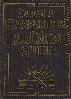 audels carpenters and builders guide 1 frank d graham and thomas rh amazon com audels carpenters and builders guide 1949 audels carpenters and builders guide 1951