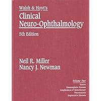Clinical Neuro-ophthalmology: v.2 (Walsh & Hoyt's Clinical Neuro-Ophthalmology)