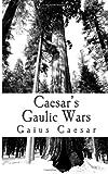 Caesar's Gaulic Wars, Gaius Caesar, 1461066921