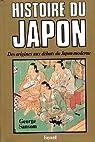 Histoire du Japon. Des origines aux début du Japon moderne par Sansom