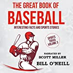The Great Book of Baseball: Interesting Facts and Sports Stories: Sports Trivia, Book 3 | Bill O'Neill