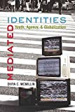 img - for Mediated Identities: Youth, Agency, and Globalization (Mediated Youth) book / textbook / text book