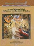 Latino Arts and Their Influence on the United States, Rory Makosz, 1590849388