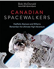 Canadian Spacewalkers: Hadfield, MacLean and Williams Remember the Ultimate High Adventure