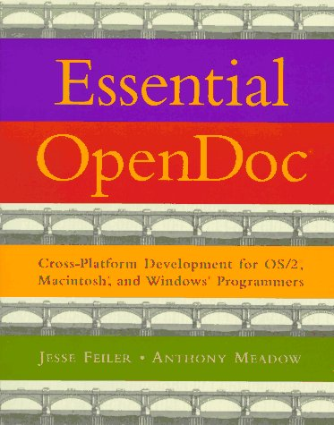 Essential OpenDoc: Cross Platform Development for OS/2(R), Macintosh(R), and Windows(R) Programmers
