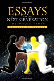 Essays for the Next Generation, Charles A Thomas, 1456881213