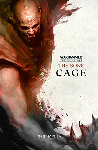 Cage End (Warhammer: The Bone Cage (The End Times))
