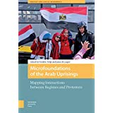 Microfoundations of the Arab Uprisings: Mapping Interactions between Regimes and Protesters (Protest and Social Movements)