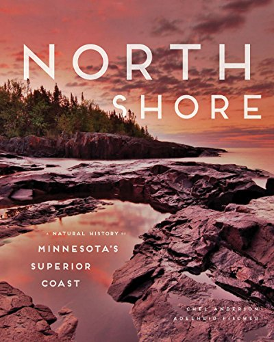 North Shore: A Natural History of Minnesota's Superior - North Stores Shore