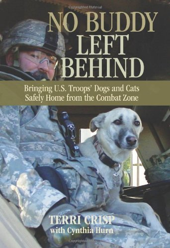 No Buddy Left Behind: Bringing U.S. Troops' Dogs and Cats Safely Home from the Combat Zone by [Crisp, Terri, Cynthia Hurn]