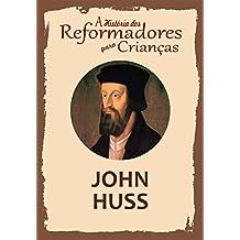 Coleção – A História dos Reformadores para Crianças: John Huss (Portuguese Edition)