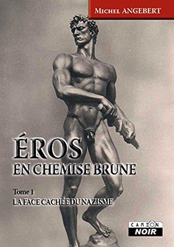 Eros en chemise brune La face cachée du nazisme (Camion Noir) (French Edition)