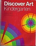 img - for Discover Art-Kindergarten (Kindergarten Kit Series) book / textbook / text book