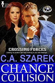 Chance Collision (Crossing Forces Book 2) by [Szarek, C.A.]