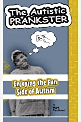 The Autistic Prankster: Enjoying the Fun Side of Autism Paperback