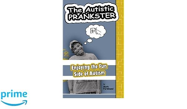 The Autistic Prankster: Enjoying the Fun Side of Autism