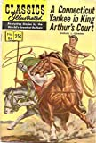A Connecticut Yankee in King Arthur's Court (Classics Illustrated, #24)