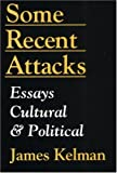 Some Recent Attacks, James Kelman, 1873176805