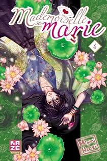 Mademoiselle se marie, tome 4  par Hazuki