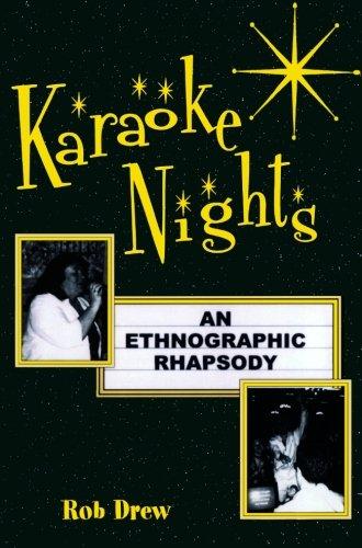 Karaoke Nights: An Ethnographic Rhapsody (Ethnographic Alternatives)