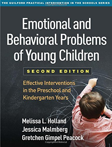 Emotional and Behavioral Problems of Young Children, Second Edition: Effective Interventions in the Preschool and Kindergarten Years (The Guilford Practical Intervention in the Schools Series)