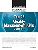 Top 25 Quality Management KPIs Of 2011-2012, The KPI Institute, 148254914X