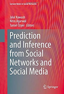 Prediction and Inference from Social Networks and Social Media (Lecture Notes in Social Networks)