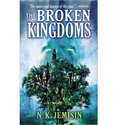 [The Broken Kingdoms] [by: N K Jemisin]