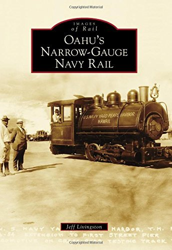Oahu's Narrow-Gauge Navy Rail (Images of Rail) by Jeff Livingston (15-Sep-2014) Paperback
