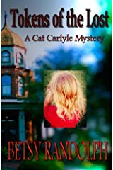 Tokens of the Lost (A Cat Carlyle Mystery) (Volume 3) Paperback