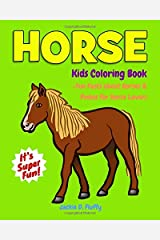 Horse Kids Coloring Book +Fun Facts about Horses & Ponies for Horse Lovers: Children Activity Book for Girls & Boys Age 3-8, with 30 Super Fun ... (Cool Kids Learning Animals) (Volume 12) Paperback