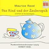 Ravel: Das Kind und der Zauberspuk (L'Enfant Et Les Sortileges) by Unknown (1997-01-21)